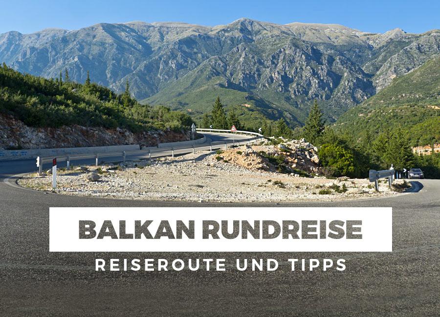 Balkan Rundreise